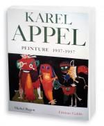 Karel Appel peinture 1937-1957