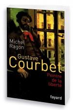 Gustave Courbet peintre de la liberté