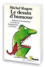 Le dessin d'humour – Histoire de la caricature et du dessin humoristique en France