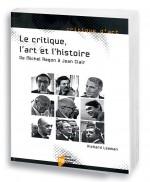 Le critique, l'art et l'histoire de Michel Ragon à Jean Clair
